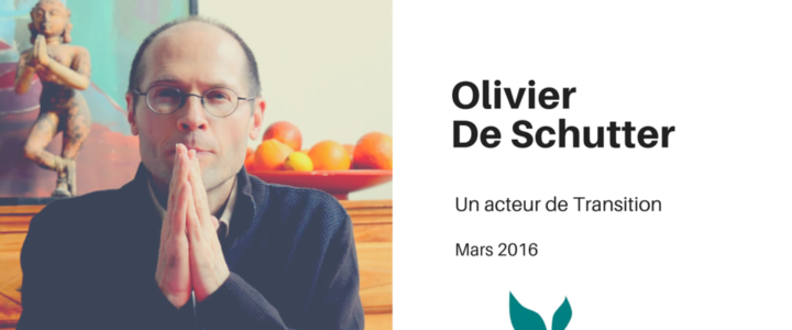 Olivier De Schutter – Un acteur de Transition
