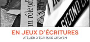 En Jeux d'Ecriture - Atelier d'écriture citoyen @ ARC - Action et Recherche Culturelles |  |  |
