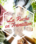 La Ruche en transition: passer du bénévolat à l'entreprenariat du 12 au 14 octobre 2018