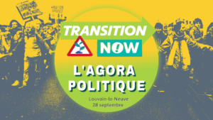 L'agora politique de Transition Now @ Louvain-la-Neuve      