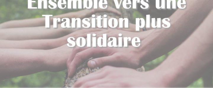 Une transition encore plus solidaire…