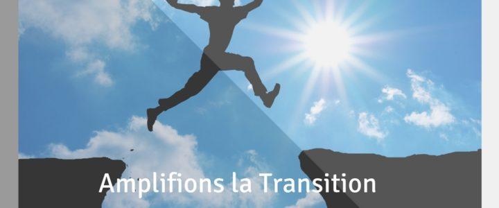 Ensemble, amplifions la Transition !