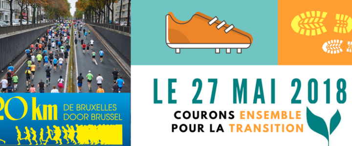 Les 20km de Bruxelles, je les cours pour la Transition !