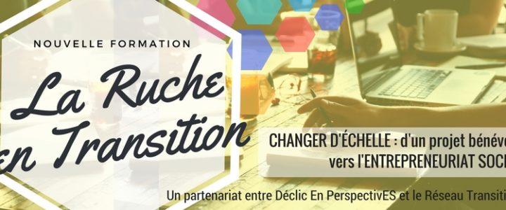 La Ruche en Transition : changer d'échelle vers l'entrepreneuriat! Dernière ligne droite pour les inscriptions!