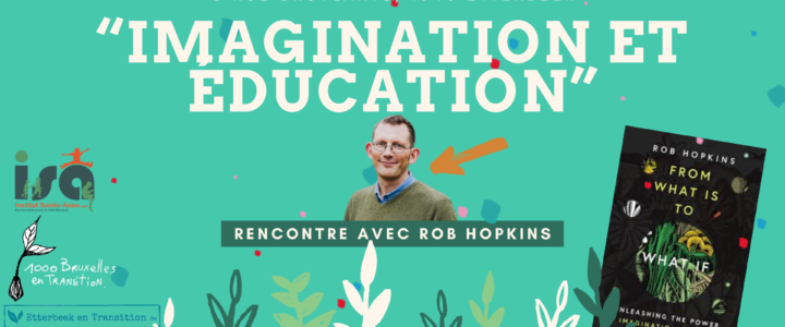 « Imagination et éducation » – Une soirée unique avec Rob Hopkins ce 25 novembre