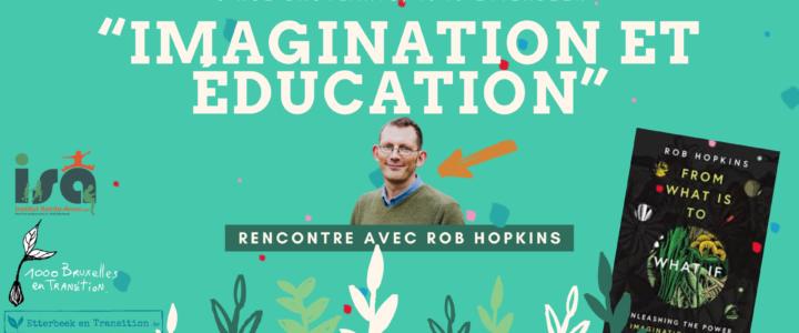 «Imagination et éducation» – Une soirée unique avec Rob Hopkins ce 25 novembre