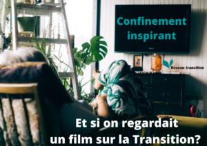 Confinement inspirant : et si on regardait un film sur la Transition?