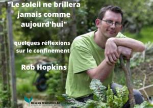 """""""Le soleil ne brillera jamais comme aujourd'hui"""" : quelques réflexions sur le confinement, par Rob Hopkins"""